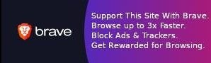 Support this site with Brave.Browse up to 3x faster.Block ads & trackers that follow you around.Get rewarded for browsing.